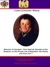 Memoirs of Constant - First Valet de Chambre to the Emperor, Volume 1 (eBook)